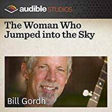 The Woman who Jumped into the Sky: An Australian Folktale  by Bill Gordh Narrated by Bill Gordh