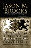 Twins of the Prophecy (The Thrones and Prophecy Series Book 1)
