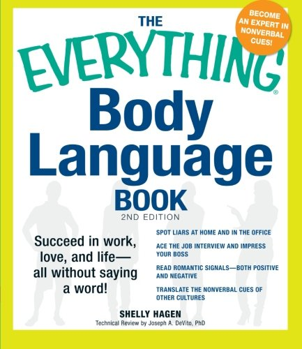 The Everything Body Language Book: Succeed in work, love,...