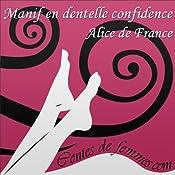 Manif en dentelle confidence (Contes de Femmes) | Alice de France