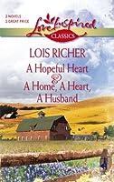 A Hopeful Heart/A Home, a Heart, a Husband (Love Inspired Classics)