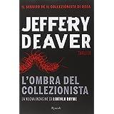 Jeffery Deaver (Autore), R. Prencipe (Traduttore) (4)Disponibile da: 15 ottobre 2014 Acquista:  EUR 19,00  EUR 16,15 12 nuovo e usato da EUR 15,50