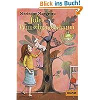 Jules Wunschzauberbaum: Roman für Kinder. Mit Vignetten und gestaltetem Vorsatz von Eva Schöffmann-Davidov (Gulliver...