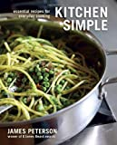 Kitchen Simple: Essential Recipes for Everyday Cooking (1580083188) by Peterson, James