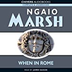 When in Rome (       UNABRIDGED) by Ngaio Marsh Narrated by James Saxon