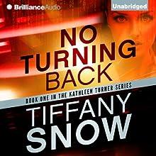 No Turning Back: Kathleen Turner, Book 1 (       UNABRIDGED) by Tiffany Snow Narrated by Angela Dawe