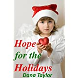 Hope For The Holidays ~ Dana Taylor