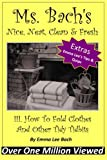 img - for III. How To Fold Clothes And Other Tidy Tidbits (Ms. Bach's Nice, Neat, Clean & Fresh) (Volume 1) book / textbook / text book