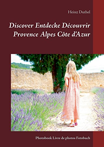 Discover Entdecke Decouvrir Provence Alpes Cote D'Azur (German Edition)