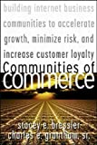 img - for Communities of Commerce: Building Internet Business Communities to Accelerate Growth, Minimize Risks and Increase Customer Loyalty (CommerceNet Press Series) by Stacey E. Bressler (2000-07-01) book / textbook / text book