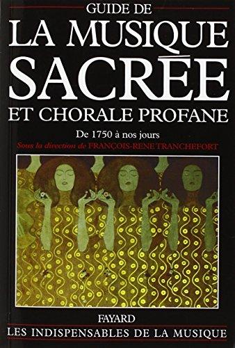 Guide de la musique sacrée et chorale profane. De 1750 à nos jours