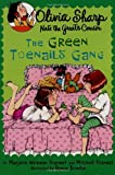 The Green Toenails Gang (Olivia Sharp: Agent for Secrets)