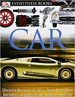 Dk Eyewitness Books Car Richard Sutton Elizabeth Baquedano 9780756613846 Books