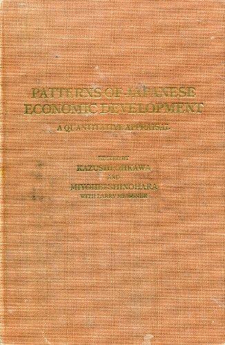 Patterns of Japanese Economic Development: A Quantitative Appraisal (A publication of the Economic Growth Center, Yale University, & the Council on East Asian Studies, Yale University)