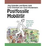 """Postfossile Mobilit�t: Wegweiser f�r die Zeit nach dem Peak Oilvon """"Mobilit�tsinitiative -..."""""""