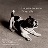I Am Puppy, Hear Me Yap: The Ages of Dog