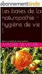 Les bases de la naturopathie - hygi�n...