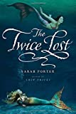 The Twice Lost (The Lost Voices Trilogy)
