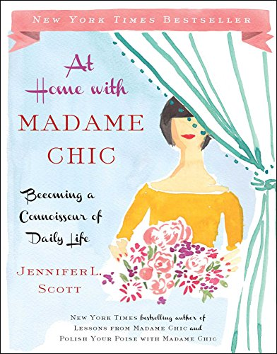 Download At Home with Madame Chic: Becoming a Connoisseur of Daily Life