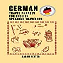 German: Travel Phrases for English Speaking Travelers Audiobook by Sarah Retter Narrated by Adrienne Ellis