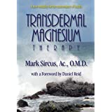Transdermal Magnesium Therapy ~ Mark Sircus