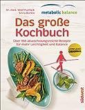 metabolic balance - Das große Kochbuch: Über 150 abwechslungsreiche Rezepte für mehr Leichtigkeit und Balance (German Edition)