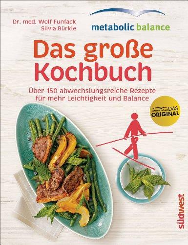 Wolf Funfack  Silvia Bürkle - metabolic balance – Das große Kochbuch