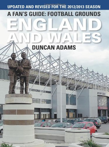 A Fan's Guide: Football Grounds, England and Wales