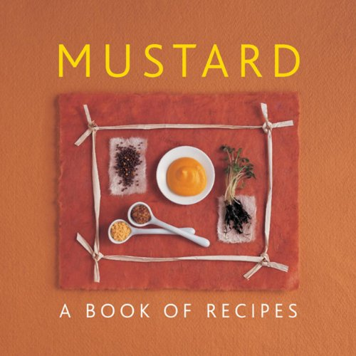 Mustard: A Book of Recipes