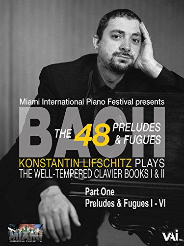 Bach, The 48 Preludes & Fugues, Konstantin Lifschitz plays The Well-Tempered Clavier, Books I & II, Part One