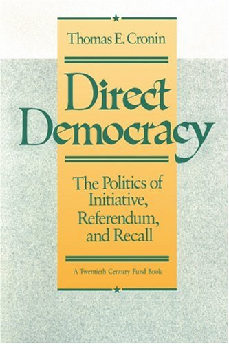 Direct Democracy: The Politics of Initiative, Referendum,...