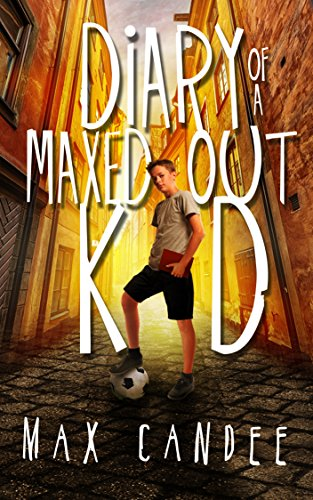 Diary of a Maxed-out Kid 1 by Max Candee
