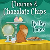 Charms and Chocolate Chips: Magical Bakery Mystery, Series # 3 | Bailey Cates
