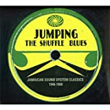 echange, troc Compilation - Jumping The Shuffle Blues: Jamaican Sound System Classics
