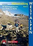 Hüttentrekking Westalpen · Frankreich Italien: 30 Mehrtagestouren von Hütte zu Hütte (Rother Selection)