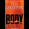 Body Double Audiobook by Tess Gerritsen Narrated by Kathe Mazur