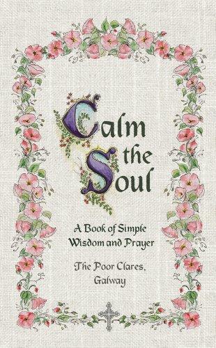 Calmer l'âme : un livre de sagesse Simple et de prière