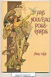 Art Nouveau Postcards; the posterists' Postcards (0500271216) by ALAIN WEILL