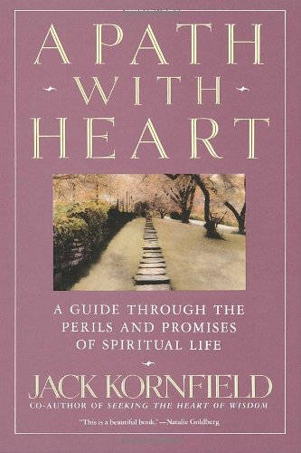 A Path with Heart: A Guide Through the Perils and...