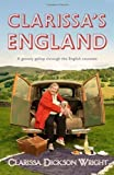 Clarissa's England: A Gamely Gallop Through the English Counties by Dickson Wright. Clarissa ( 2012 ) Hardcover Dickson Wright. Clarissa