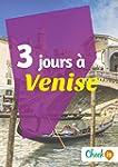 3 jours � Venise: Un guide touristiqu...