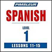 Spanish Level 1 Lessons 11-15: Learn to Speak and Understand Spanish with Pimsleur Language Programs |  Pimsleur