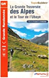 echange, troc FFRandonnée - La grande traversée des Alpes et le Tour de l'Ubaye