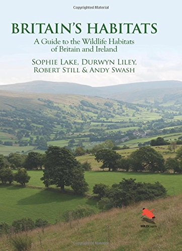 Britain's Habitats: A Guide to the Wildlife Habitats of Britain and Ireland (Wildguides)
