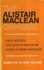 THE ALISTAIR MACLEAN OMNIBUS (HMS ULYSSES/THE GUNS OF NAVARONE/FORCE 10 FROM NAVARONE)