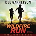 Wildfire Run (       UNABRIDGED) by Dee Garretson Narrated by MacLeod Andrews