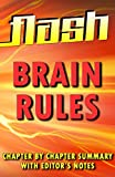 Brain Rules: 12 Principles for Surviving and Thriving at Work, Home, and School: Flash Summaries: Chapter by Chapter Summary with Editor's Notes - in a Flash