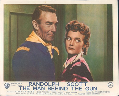 The Man Behind the Gun Starring Randolph Scott and Patrice Wymore