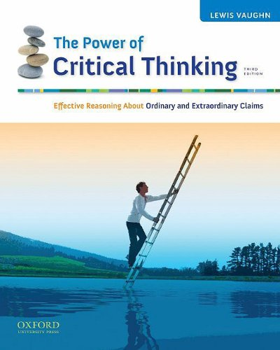 The Power of Critical Thinking: Effective Reasoning About Ordinary and Extraordinary Claims