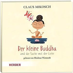Der kleine Buddha und die Sache mit der Liebe Hörbuch